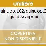 Quint.op.102/quint.op.33 -quint.scarponi cd musicale di Fuchs/kornauth