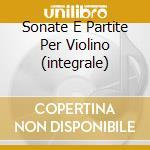 SONATE E PARTITE PER VIOLINO (INTEGRALE) cd musicale di Johann Sebastian Bach