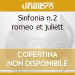 Sinfonia n.2 romeo et juliett cd musicale di Artisti Vari