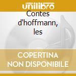 Contes d'hoffmann, les cd musicale di Jacques Offenbach