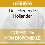 DER FLIEGENDE HOLLANDER cd musicale di WAGNER