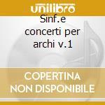 Sinf.e concerti per archi v.1 cd musicale di Antonio Vivaldi