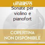 Sonate per violino e pianofort cd musicale di Busoni/respighi