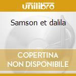 Samson et dalila cd musicale di Saint-saens camille d