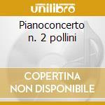 Pianoconcerto n. 2 pollini cd musicale di Johannes Brahms