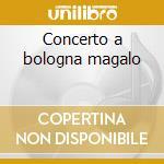 Concerto a bologna magalo cd musicale di Franz Schubert