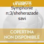 Symphonie n:3/sheherazade savi cd musicale di Nicol Rimsky-korsakov