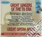Great Singers Of The 78 Era - Great Opera Arias cd musicale di Artisti Vari