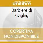 Barbiere di siviglia, cd musicale di Gioachino Rossini