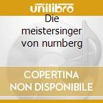 Die meistersinger von nurnberg cd musicale di Richard Wagner