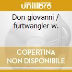 Don giovanni / furtwangler w. cd musicale di W.amadeus Mozart