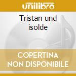 Tristan und isolde cd musicale di Richard Wagner