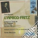 Amico fritz cd musicale di Pietro Mascagni