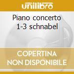 Piano concerto 1-3 schnabel cd musicale di Beethoven