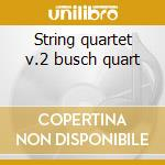 String quartet v.2 busch quart cd musicale di Beethoven