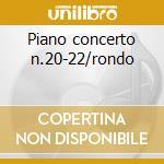 Piano concerto n.20-22/rondo cd musicale di W.amadeus Mozart