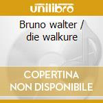 Bruno walter / die walkure cd musicale di Richard Wagner