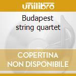 Budapest string quartet cd musicale di W.amadeus Mozart