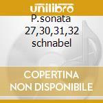 P.sonata 27,30,31,32 schnabel cd musicale di Beethoven