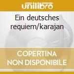 Ein deutsches requiem/karajan cd musicale di Johannes Brahms