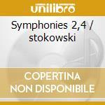 Symphonies 2,4 / stokowski cd musicale di Johannes Brahms
