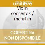 Violin concertos / menuhin cd musicale di W.amadeus Mozart