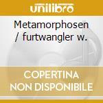 Metamorphosen / furtwangler w. cd musicale di Hindemith / brahms /
