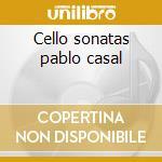 Cello sonatas pablo casal cd musicale di Beethoven ludwig van