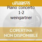 Piano concerto 1-2 weingartner cd musicale di Franz Liszt