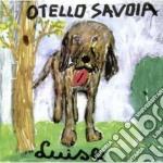 LUISE cd musicale di SAVOIA OTELLO