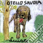 Otello Savoia - Luise cd musicale di SAVOIA OTELLO