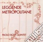 Paolo Botti Quintet - Leggende Metropolitane cd musicale di BOTTI PAOLO QUINTET