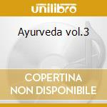 Ayurveda vol.3 cd musicale di Grollo/capitanata