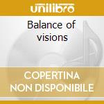 Balance of visions cd musicale