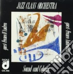 Jazz Class Orchestra - Sound And Colours cd musicale di JAZZ CLASS ORCHESTRA