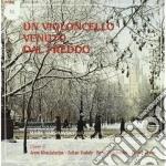 Un Violoncello Venuto Dal Freddo cd musicale di Miscellanee