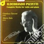 OPERE PER VIOLINO E PIANOFORTE (INTEGRAL cd musicale di Ildebrando Pizzetti