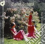 Ballet School - Vol.1: Children, Musica Per Accompagnamento Alle Lezioni Di Danza cd musicale di ARTISTI VARI