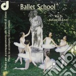 Ballet School - Vol.5: Advanced Level, Musica Per Accompagnamento Alle Lezioni Di Danza cd musicale di ARTISTI VARI
