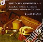 The Early Mandolin, Vol.3: Il Mandolino Nell'italia Del '700 cd musicale di Miscellanee