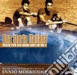 Ennio Morricone - Una Storia Italiana cd musicale di O.S.T.