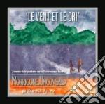Morricone Uncovered - Le Vent Et Le Cri cd musicale di Ennio Morricone