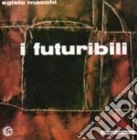 Egisto Macchi - I Futuribili cd musicale di Egisto Macchi