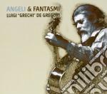 Luigi Grechi De Gregori - Angeli & Fantasmi cd musicale di Luigi Grechi
