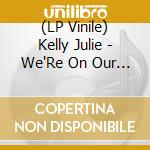 (LP VINILE) We're on our way lp vinile di Julie Kelly