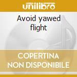 Avoid yawed flight cd musicale