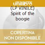 (LP VINILE) Spirit of the boogie lp vinile