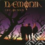 Daemonia - Live Or Dead cd musicale di DAEMONIA (Claudio Simonetti)