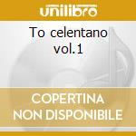 To celentano vol.1 cd musicale