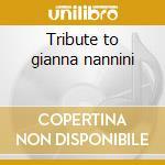 Tribute to gianna nannini cd musicale di Artisti Vari